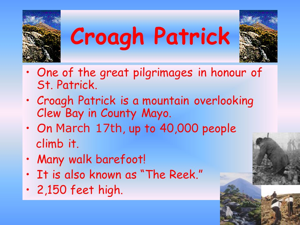 Croagh Patrick One of the great pilgrimages in honour of St.