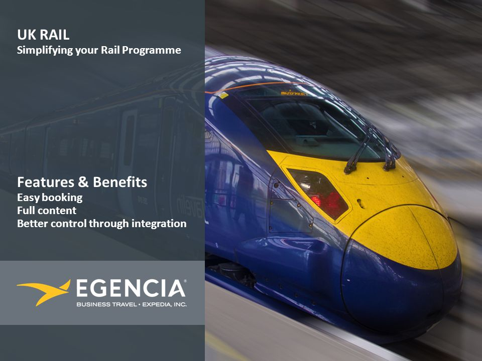 Page 1 | Confidential UK RAIL Simplifying your Rail Programme Features & Benefits Easy booking Full content Better control through integration