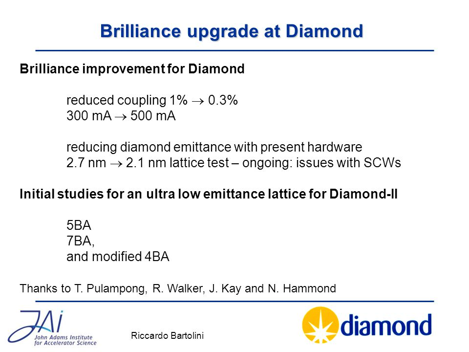 Brilliance improvement for Diamond reduced coupling 1%  0.3% 300 mA  500 mA reducing diamond emittance with present hardware 2.7 nm  2.1 nm lattice