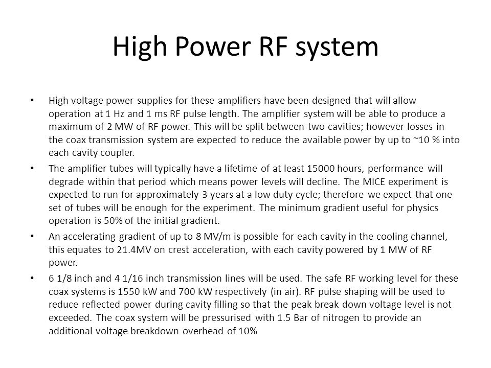 High Power RF system High voltage power supplies for these amplifiers have been designed that will allow operation at 1 Hz and 1 ms RF pulse length.