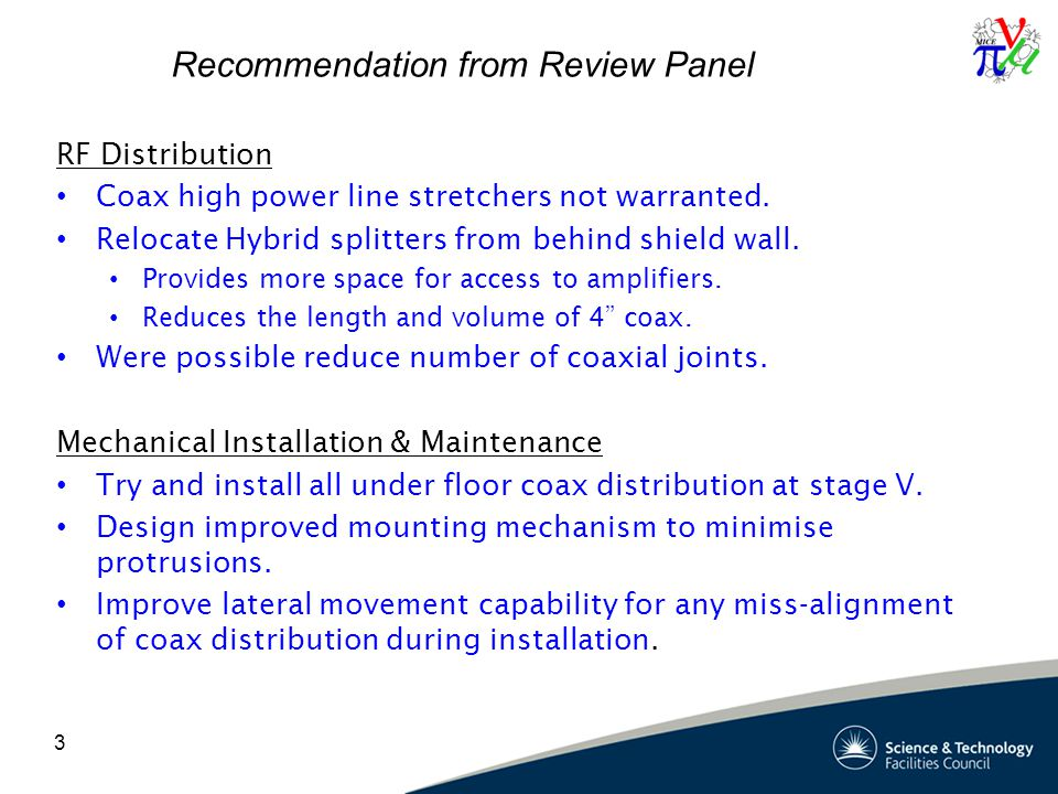 Recommendation from Review Panel RF Distribution Coax high power line stretchers not warranted.
