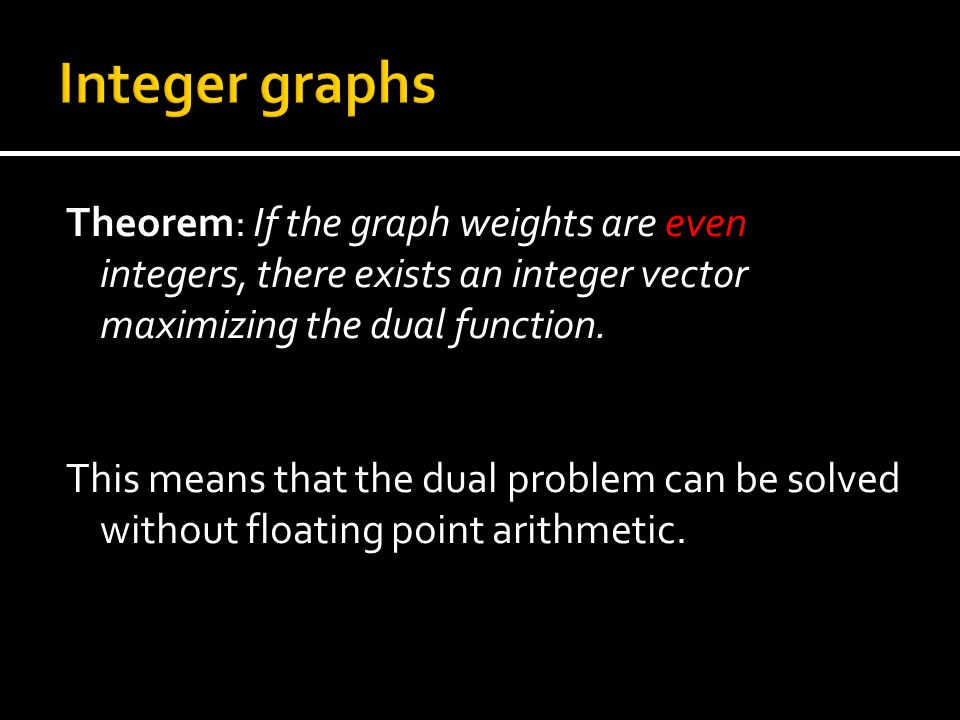  Begin with a graph  Split into two parts  Constrained to be equal on the overlap - 1 2 3 = Independent problems!