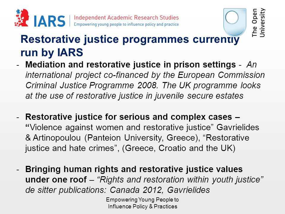 Restorative justice programmes currently run by IARS -Mediation and restorative justice in prison settings - An international project co-financed by t