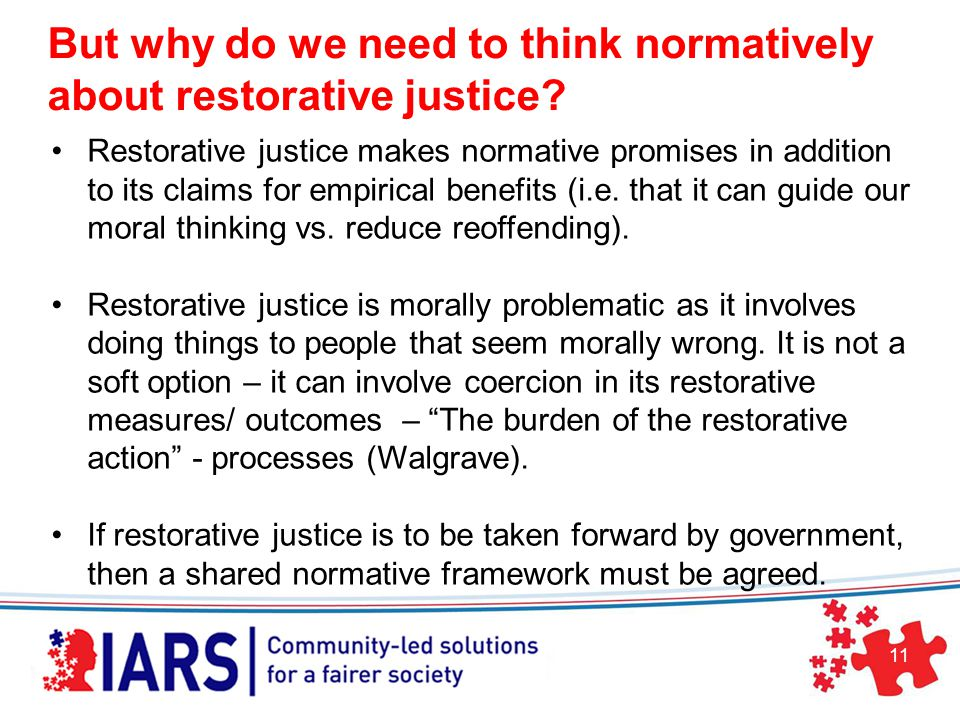 11 But why do we need to think normatively about restorative justice.