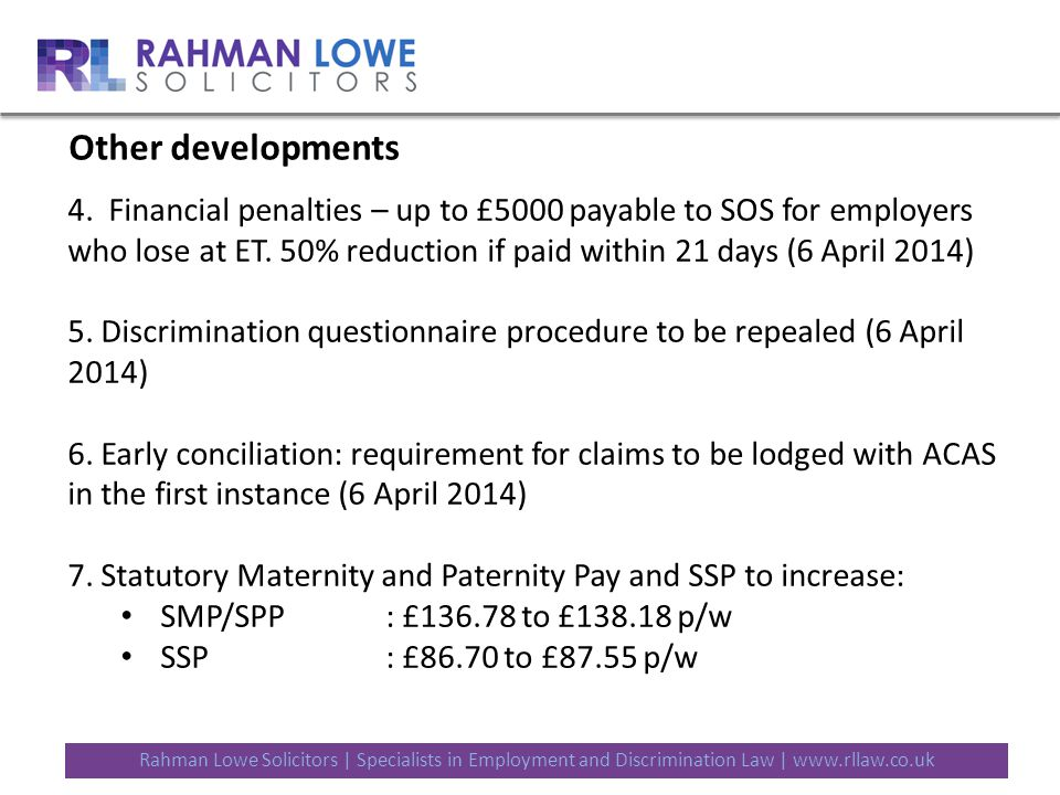 Rahman Lowe Solicitors | Specialists in Employment and Discrimination Law | www.rllaw.co.uk Other developments 4.