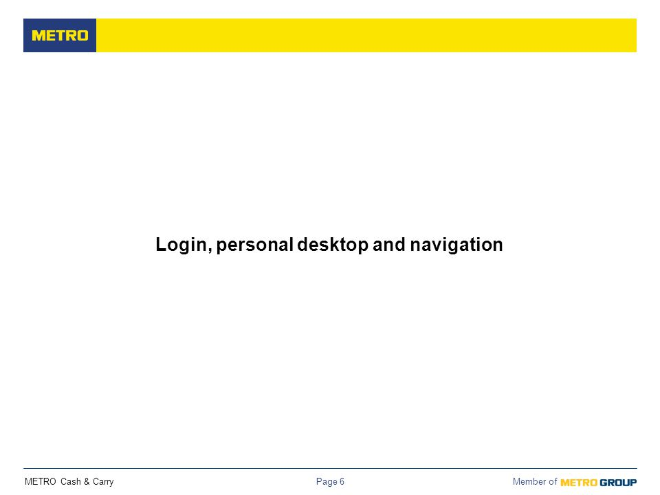 METRO Cash & Carry Member of Page 6 Login, personal desktop and navigation