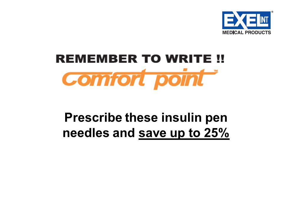 Prescribe these insulin pen needles and save up to 25%