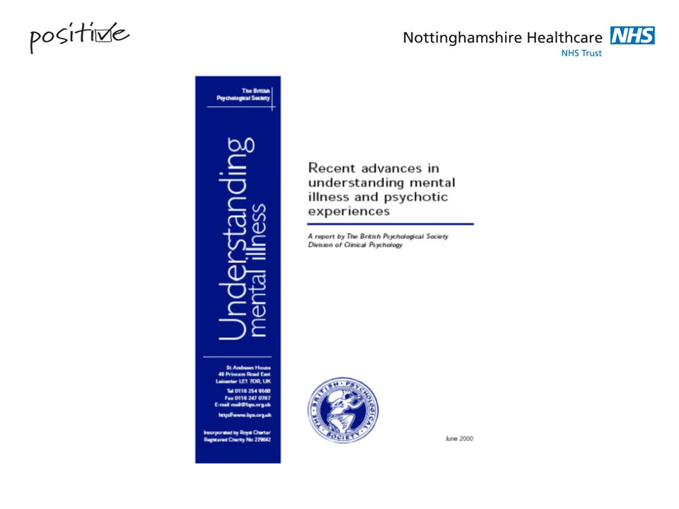 REFERENCES The British Psychological Society – Understanding mental illness – Recent advances in understanding mental illness and psychotic experiences.