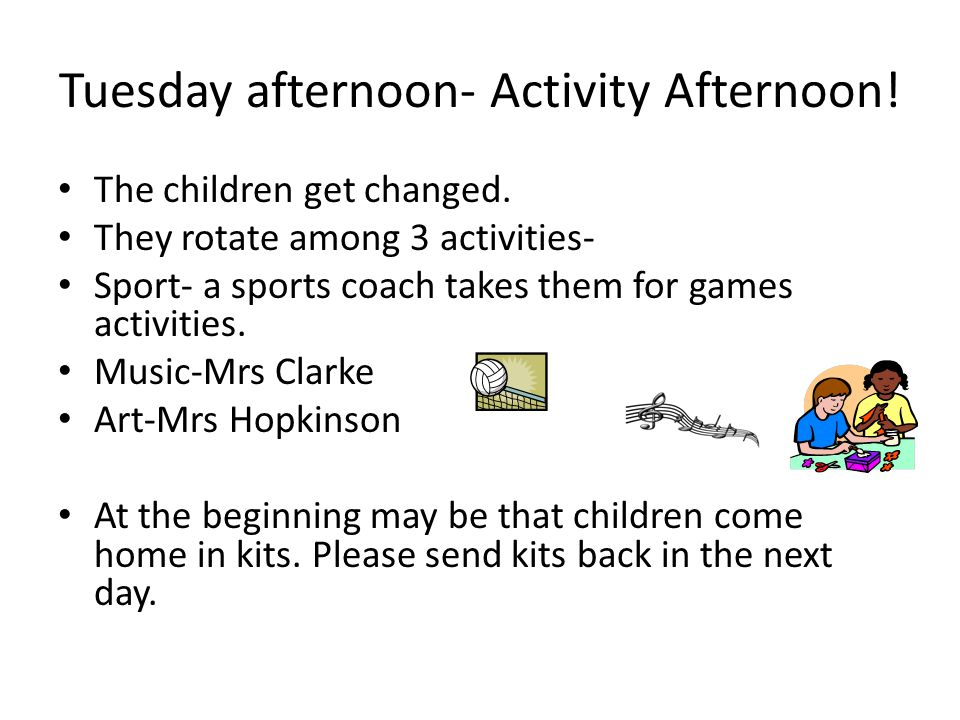 Tuesday afternoon- Activity Afternoon. The children get changed.