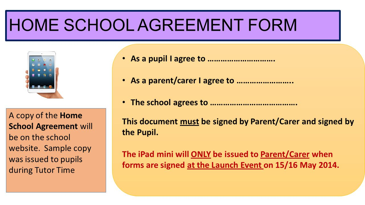 HOME SCHOOL AGREEMENT FORM As a pupil I agree to …………………………. As a parent/carer I agree to …………………….. The school agrees to …………………………………. This document