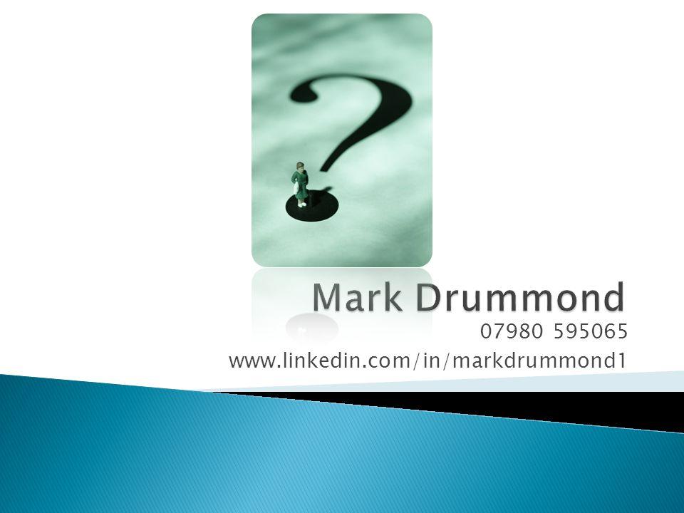 07980 595065 www.linkedin.com/in/markdrummond1