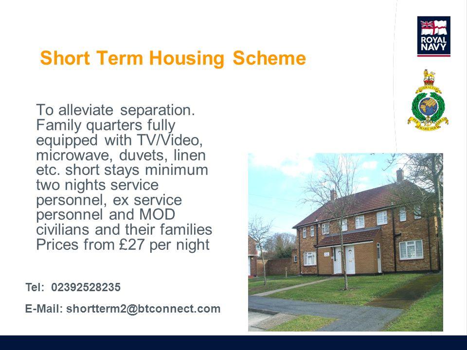 Short Term Housing Scheme To alleviate separation.