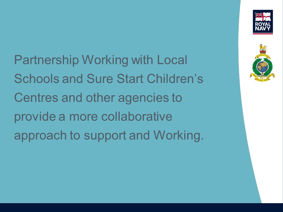 Partnership Working with Local Schools and Sure Start Children's Centres and other agencies to provide a more collaborative approach to support and Working.