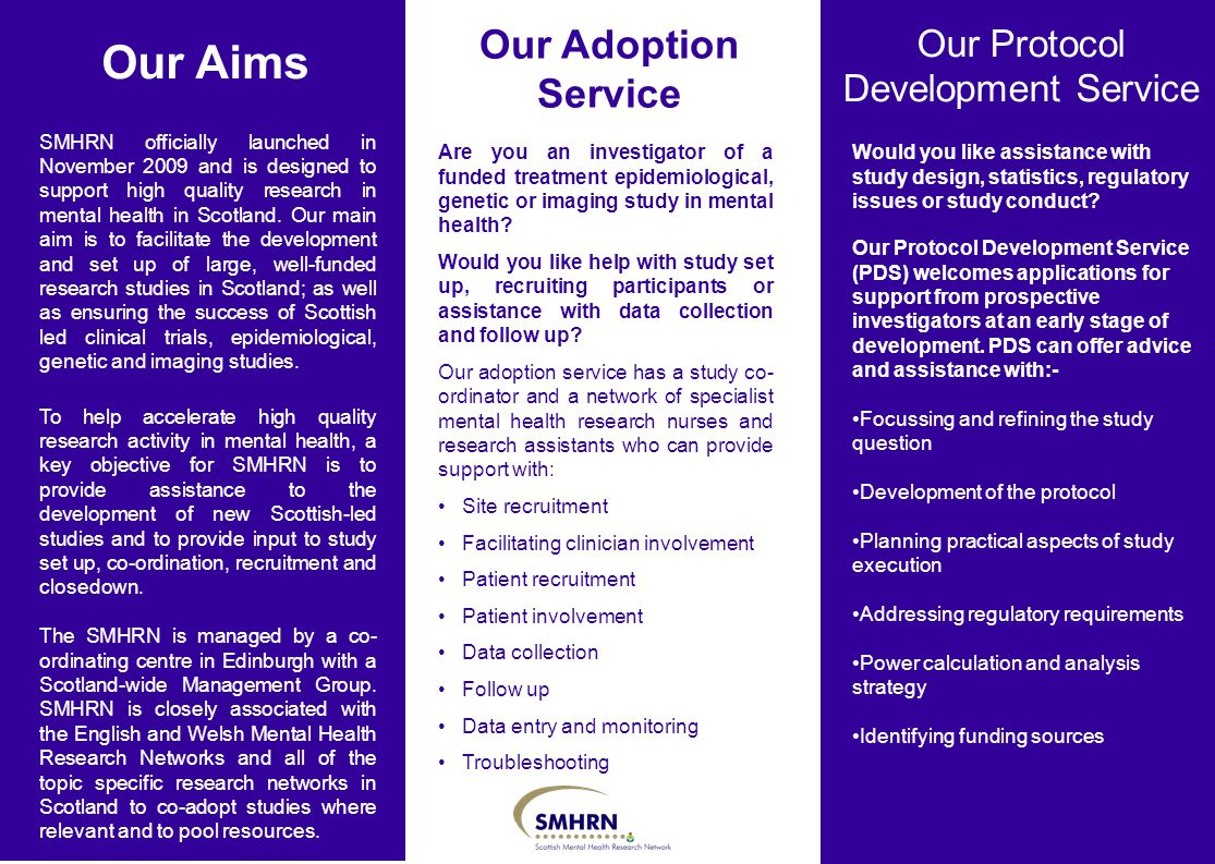Our Adoption Service Our Aims SMHRN officially launched in November 2009 and is designed to support high quality research in mental health in Scotland