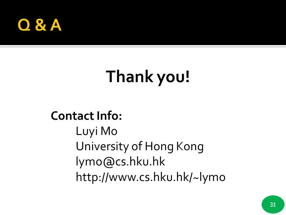 31 Thank you! Contact Info: Luyi Mo University of Hong Kong lymo@cs.hku.hk http://www.cs.hku.hk/~lymo