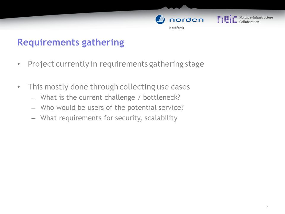 Reference Group Project has established a Reference Group including members from user communities and national e-infrastructures Aim to give input and advice to the project as well as ensure that project results are acceptable for the users Reference Group members are a hub for collecting use cases – RG members listed in project wiki 8