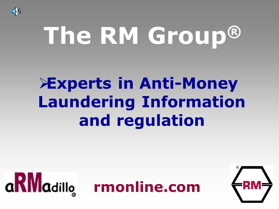 The RM Group ®  Experts in Anti-Money Laundering Information and regulation rmonline.com