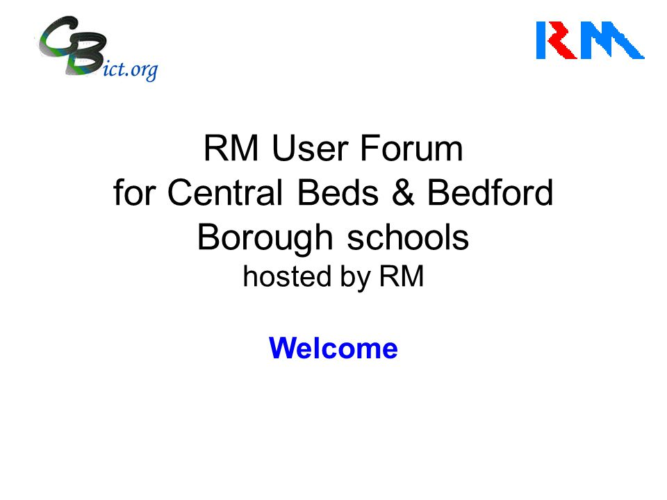 RM User Forum Agenda 9.30 - 9.40Introduction 9.40 - 10.10 RM Accounts - Jane Gibson (RM) Introducing RM's new double entry finance software suitable for mainstream schools and academies 10.10 - 10.30 FPS Web - Dave Young (HCSS) The new budgeting tool for FY2014, your chance to ask questions.