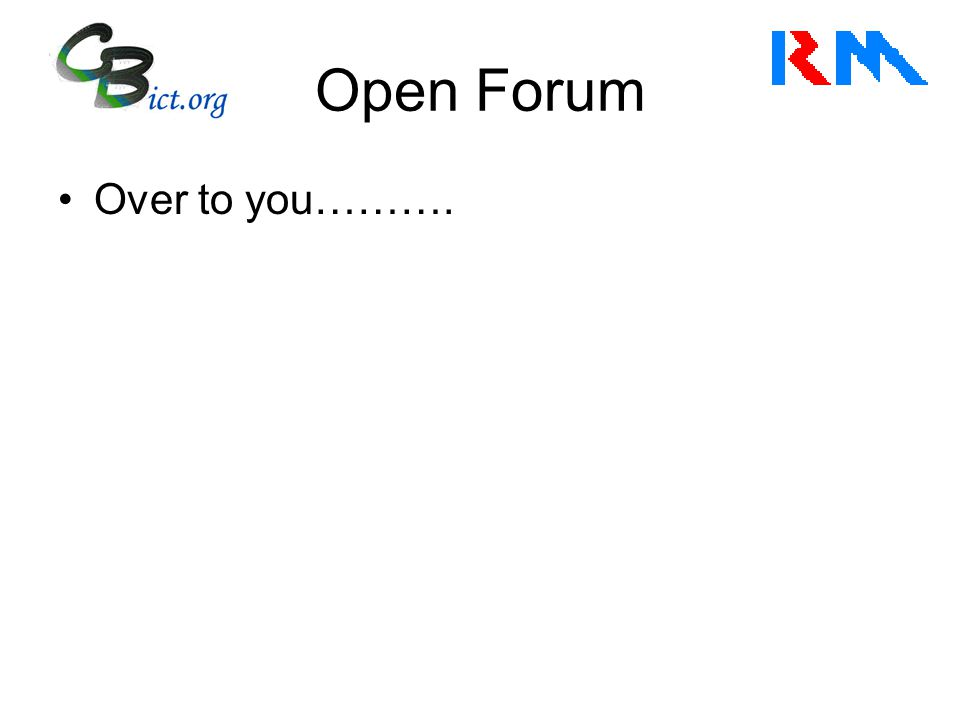 Open Forum Over to you……….