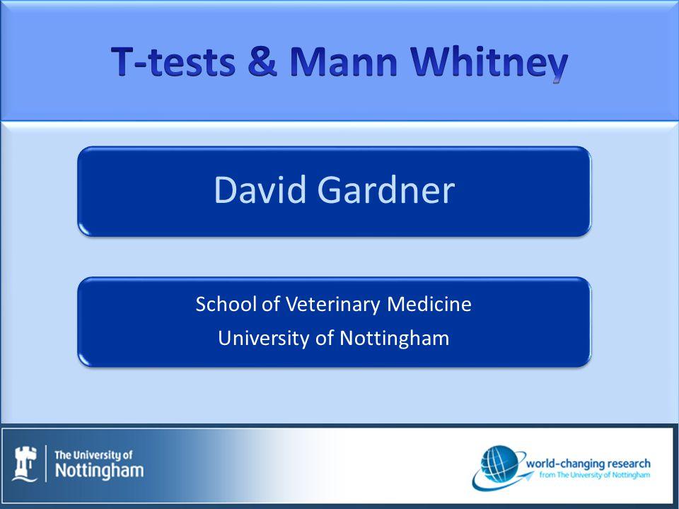 David Gardner School of Veterinary Medicine University of Nottingham
