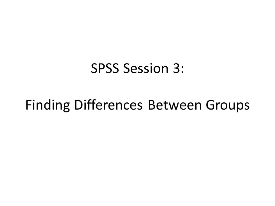 Learning Objectives Review Lectures from 8 and 9 Understand how to test for differences between two or more groups Describe the relationship between variability and standard deviation of means Be able to conduct t-tests and ANOVAs within SPSS From the statistical output, be able to discuss results of analyses using t-tests and ANOVAs
