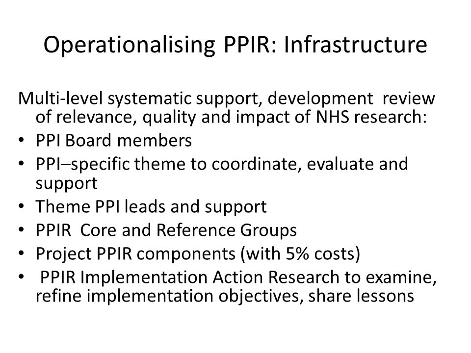 PPIR Board members PPIR – specific theme Theme PPIR leads and support Reference groups PPIR Implementation Action Research