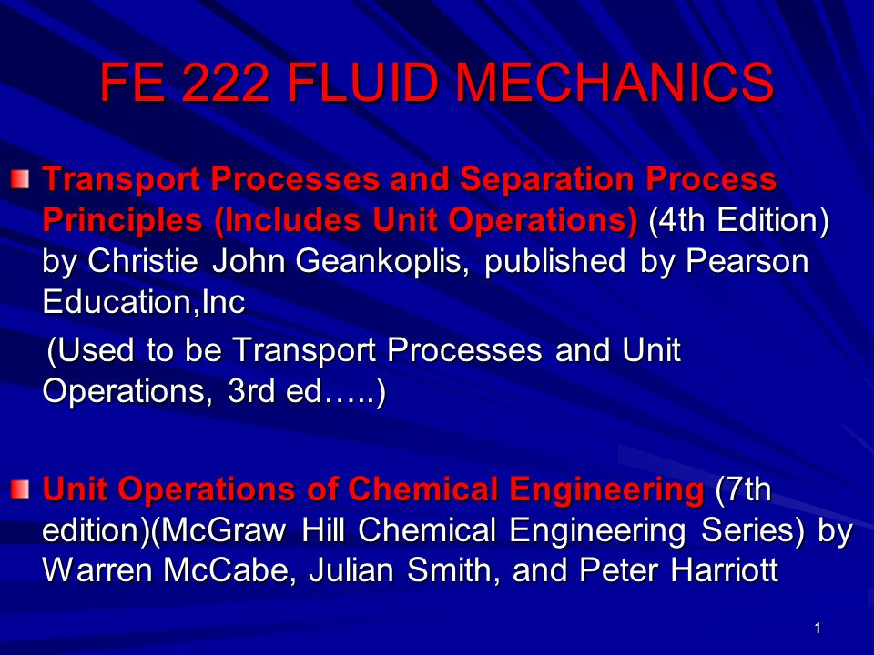 22 Continium mechanics : Branch of engineering science that studies behavior of solids and fluids Fluid mechanics: Branch of engineering science that studies behavior of fluids Fluid statics: Deals with fluids in the equilibrium state of no shear stress (study of fluids at rest) Fluid dynamics: Deals with the fluids when portions of the fluid are in motion relative to other parts.