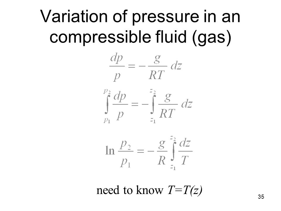 35 Variation of pressure in an compressible fluid (gas) need to know T=T(z)
