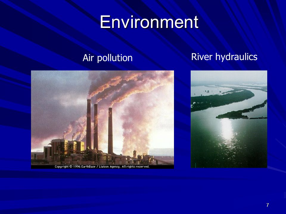 7 Environment Air pollution River hydraulics