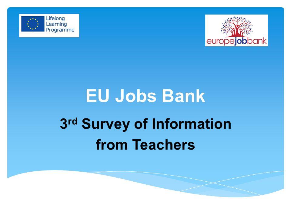 EU Jobs Bank 3 rd Survey of Information from Teachers