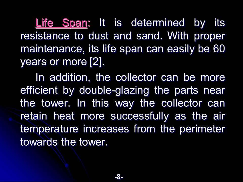 Life Span: It is determined by its resistance to dust and sand.