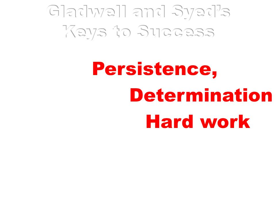 Persistence, Determination Hard work