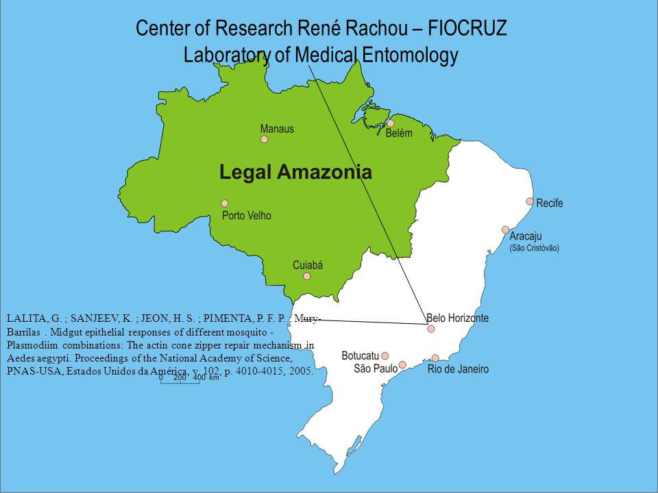 Center of Research René Rachou – FIOCRUZ Laboratory of Medical Entomology LALITA, G.
