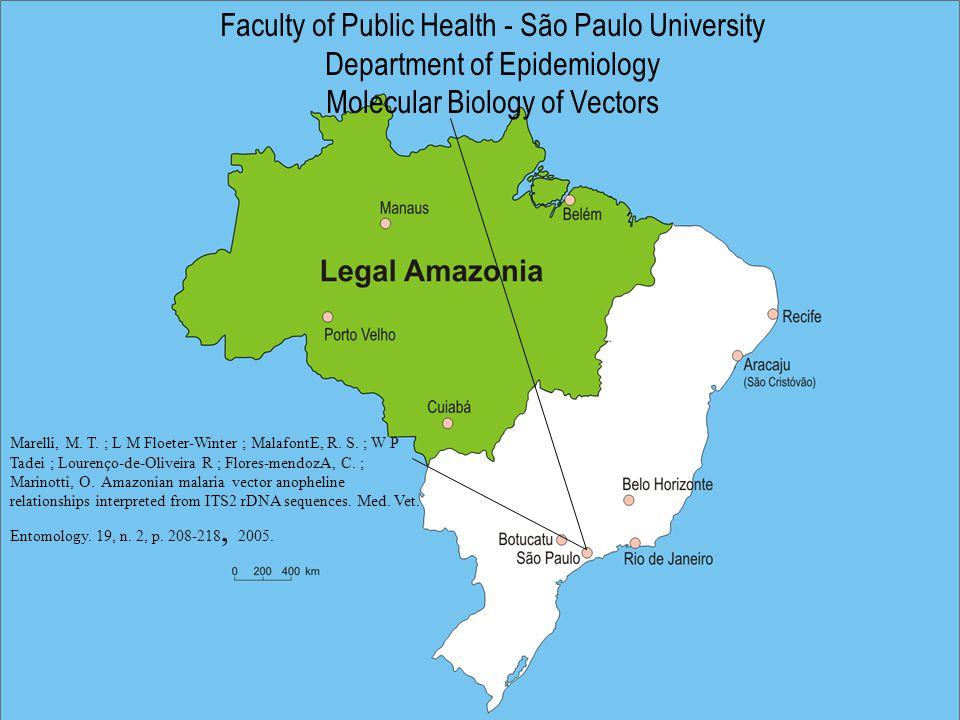 Faculty of Public Health - São Paulo University Department of Epidemiology Molecular Biology of Vectors Marelli, M.