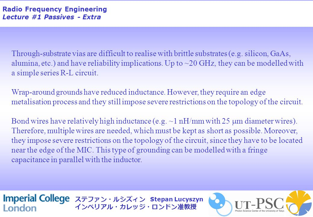 Radio Frequency Engineering Lecture #1 Passives - Extra Stepan Lucyszyn ステファン・ルシズィン インペリアル・カレッジ・ロンドン准教授 2 GHz MMIC active band-pass filter frequency performance