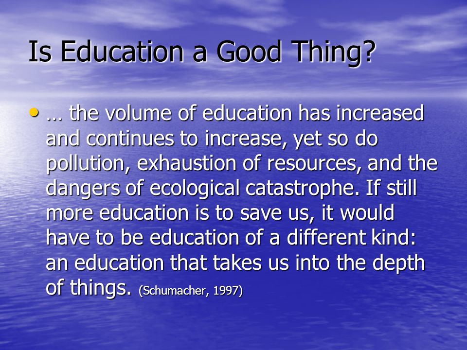 Is Education a Good Thing.