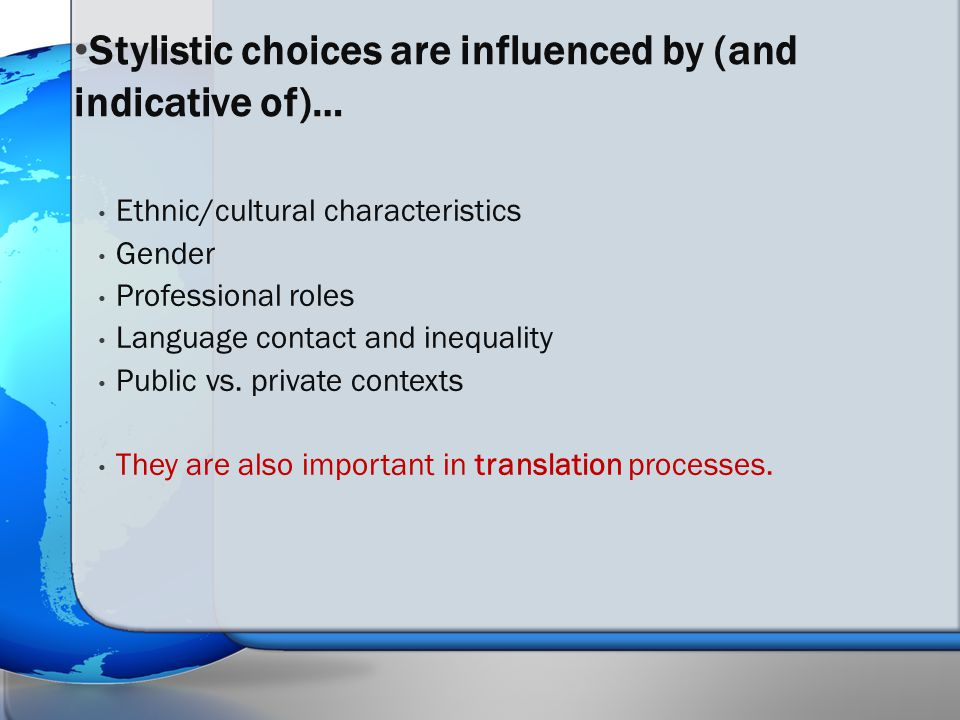 Ethnic/cultural characteristics Gender Professional roles Language contact and inequality Public vs.