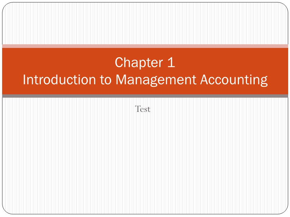 Test Chapter 1 Introduction to Management Accounting