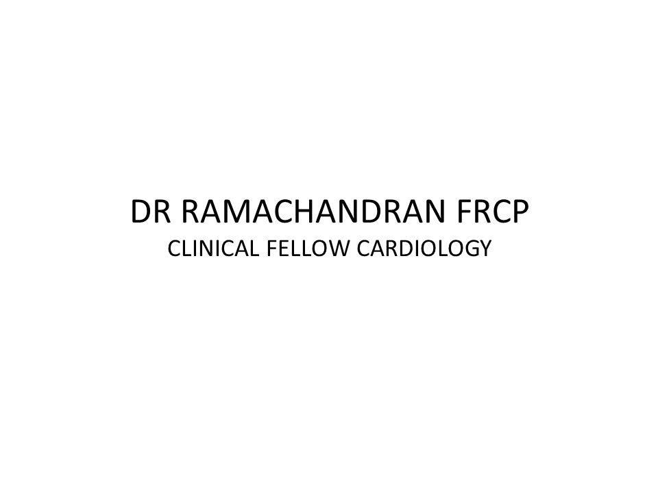DR RAMACHANDRAN FRCP CLINICAL FELLOW CARDIOLOGY