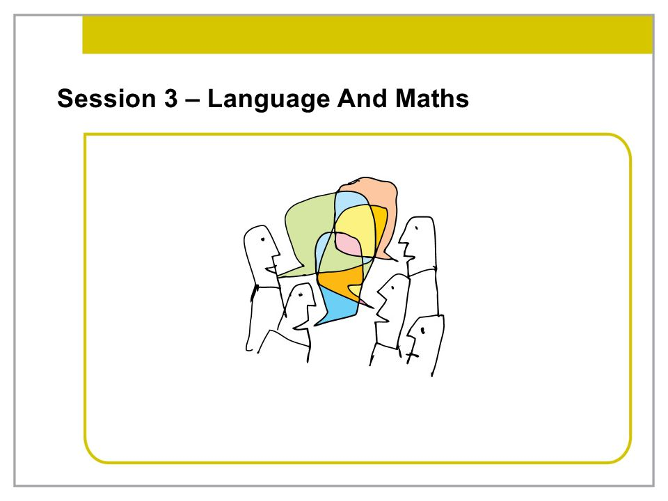 Session 3 – Language And Maths