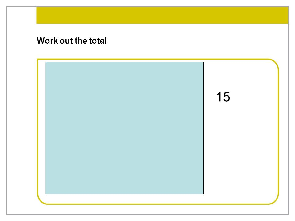 Work out the total 15