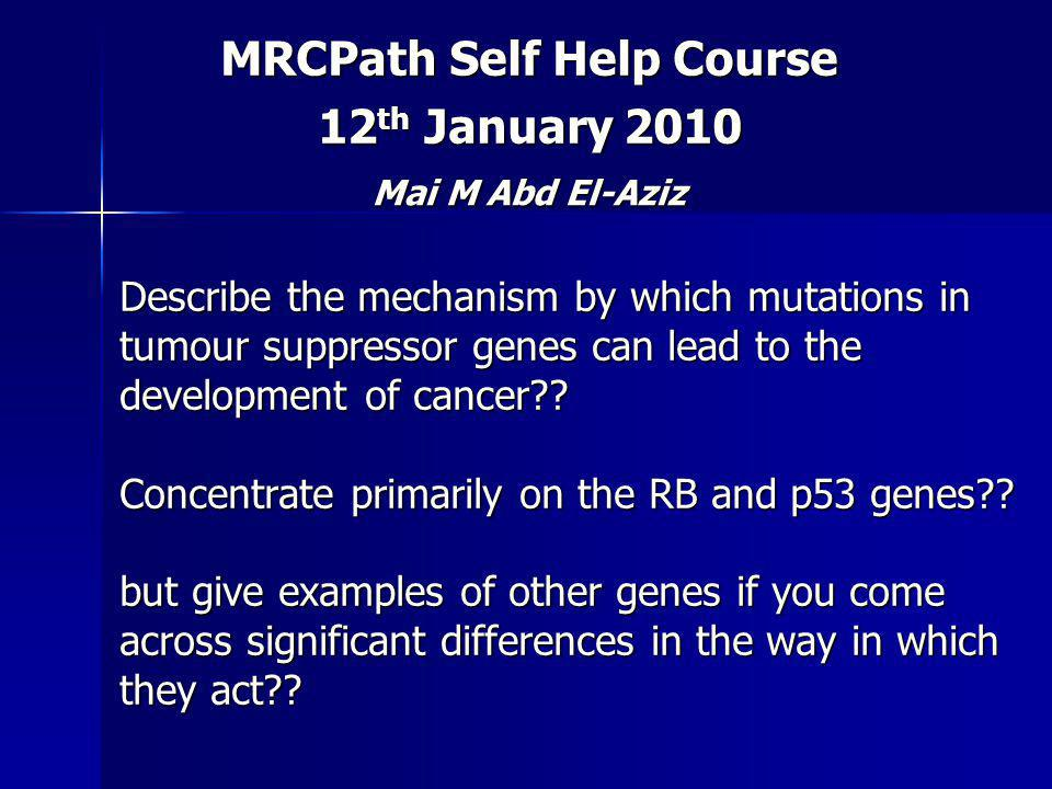 Describe the mechanism by which mutations in tumour suppressor genes can lead to the development of cancer .