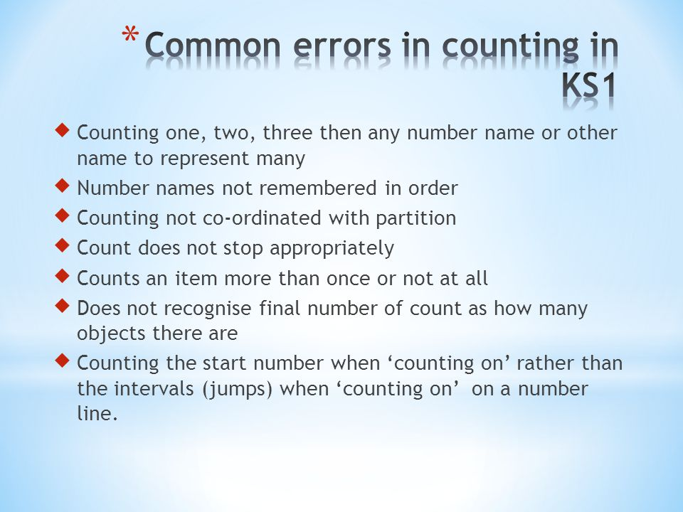  Counting one, two, three then any number name or other name to represent many  Number names not remembered in order  Counting not co-ordinated wit