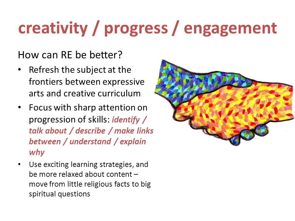 creativity / progress / engagement How can RE be better.