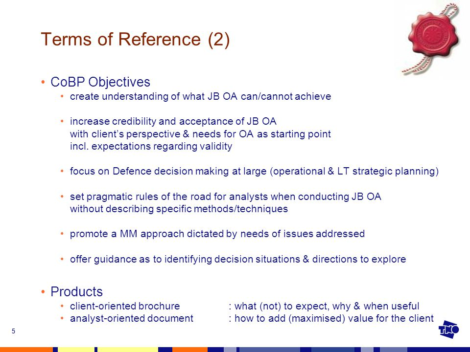55 Terms of Reference (2) CoBP Objectives create understanding of what JB OA can/cannot achieve increase credibility and acceptance of JB OA with clie