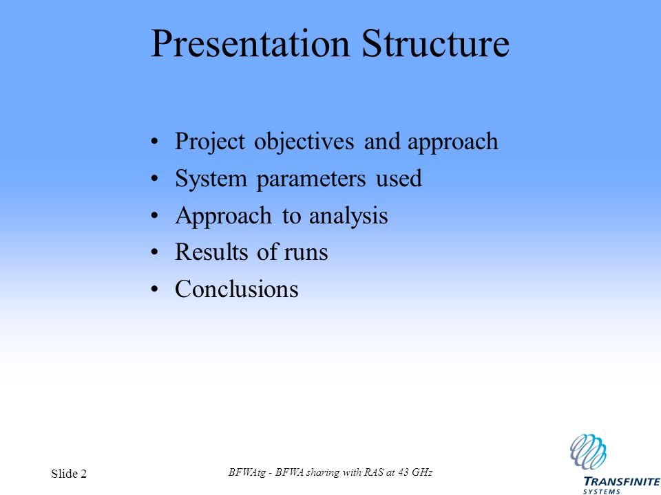 BFWAtg - BFWA sharing with RAS at 43 GHz Slide 2 Presentation Structure Project objectives and approach System parameters used Approach to analysis Re