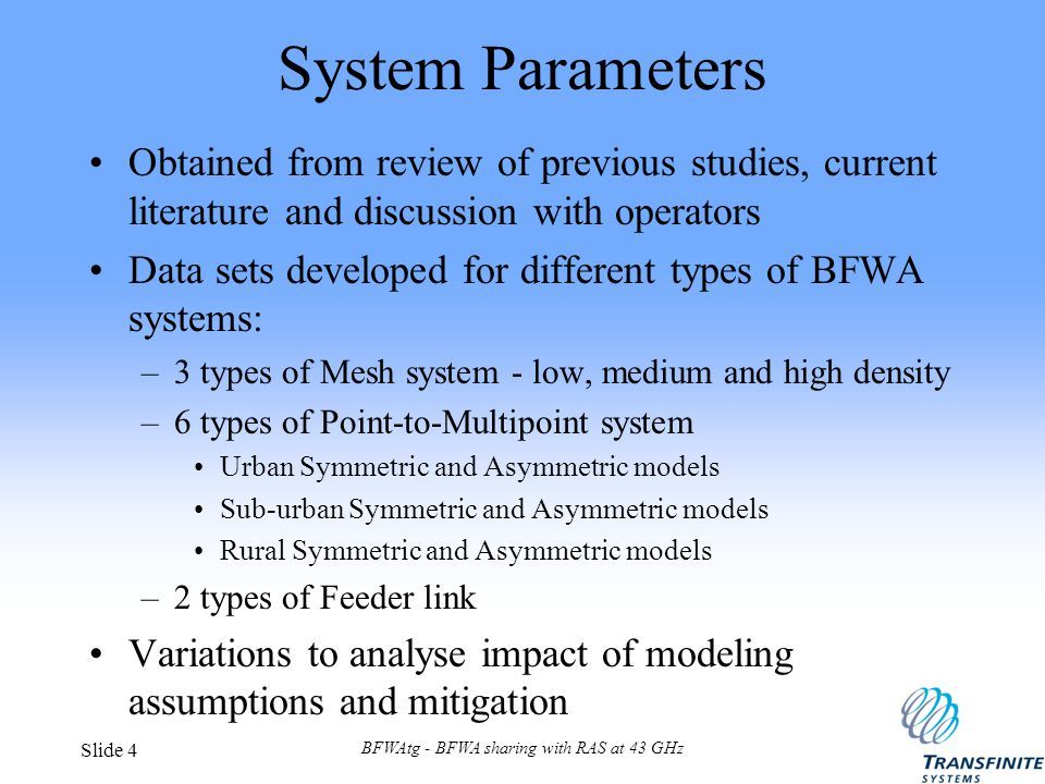 BFWAtg - BFWA sharing with RAS at 43 GHz Slide 4 System Parameters Obtained from review of previous studies, current literature and discussion with op