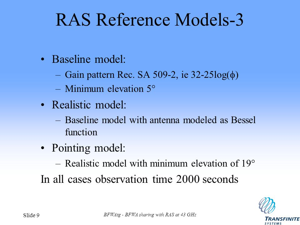 BFWAtg - BFWA sharing with RAS at 43 GHz Slide 9 RAS Reference Models-3 Baseline model: –Gain pattern Rec.