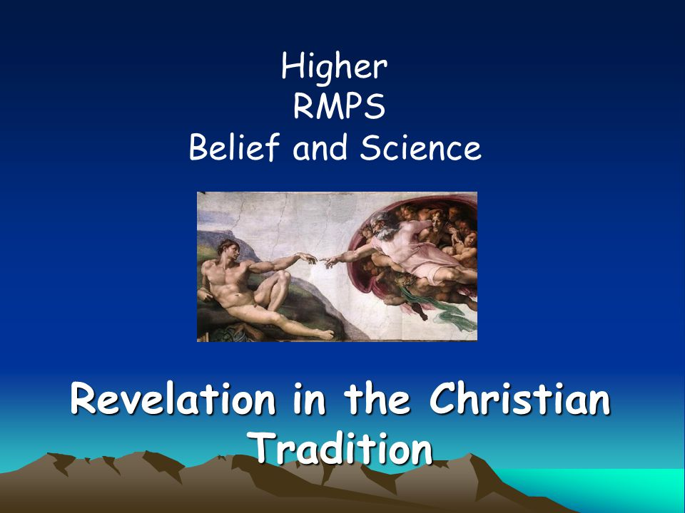 Revelation in the Christian Tradition Higher RMPS Belief and Science