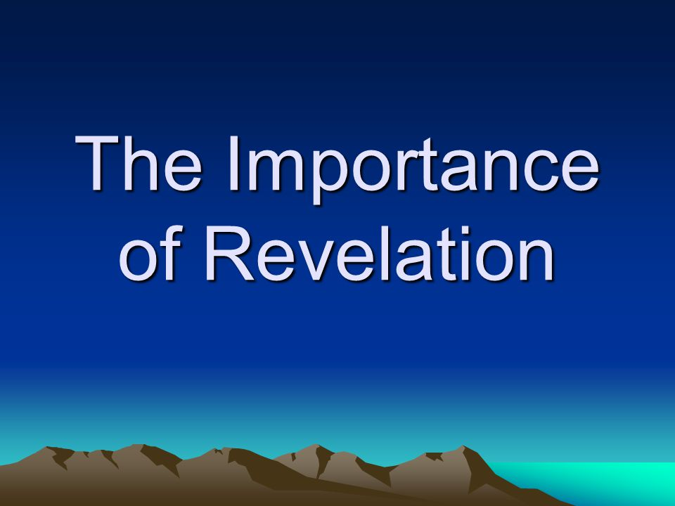 The Importance of Revelation